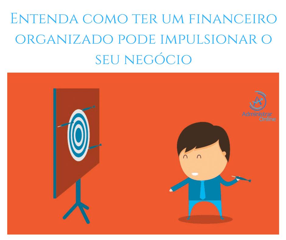 A importância de ter um financeiro organizado - Administrar Online - Terceirização do Financeiro - BPO Financeiro